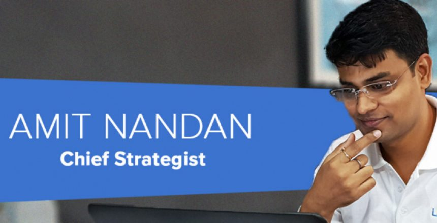 Introducing our Chief Strategist, Amit Nandan